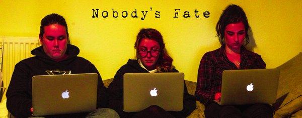nobodys fate